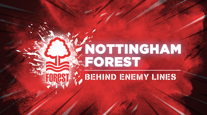 Behind Enemy Lines: Nottingham Forest